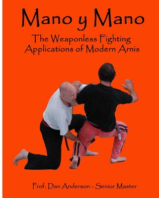 Image for Mano y Mano: The Weaponless Fighting Applications of Modern Arnis