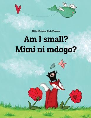 Image for AM I SMALL? MIMI NI MDOGO? ( ENGLISH & SWAHILI )