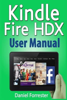 Image for Kindle Fire HDX User Manual: The Ultimate Guide for Mastering Your Kindle HDX