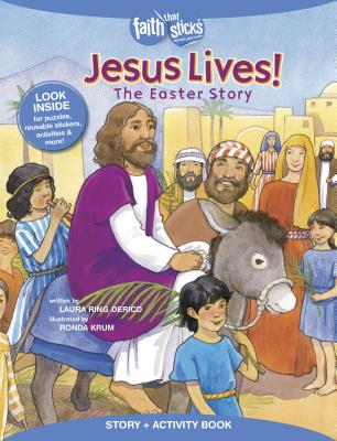 Image for Jesus Lives! The Easter Story, Story + Activity Book (Faith That Sticks Books)