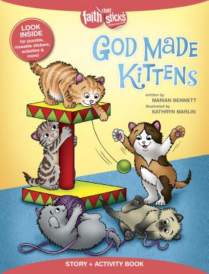 Image for God Made Kittens Story + Activity Book (Faith That Sticks Books)