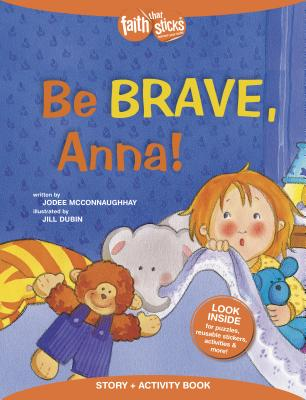 Image for Be Brave, Anna! Story + Activity Book (Faith That Sticks Books)