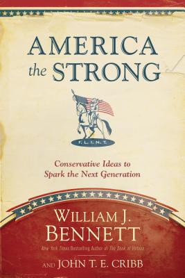 Image for America the Strong: Conservative Ideas to Spark the Next Generation