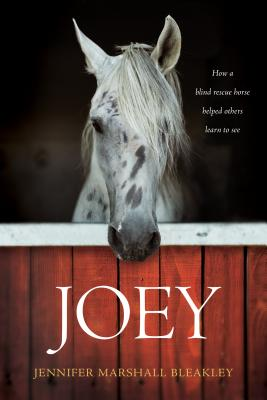 Image for Joey: How a Blind Rescue Horse Helped Others Learn to See