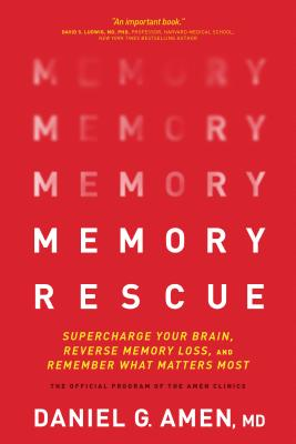 Image for Memory Rescue: Supercharge Your Brain, Reverse Memory Loss, and Remember What Matters Most