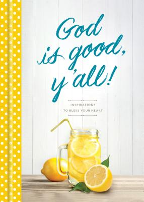 Image for 51299 God Is Good, Y'all!: Inspirations to Bless Your Heart