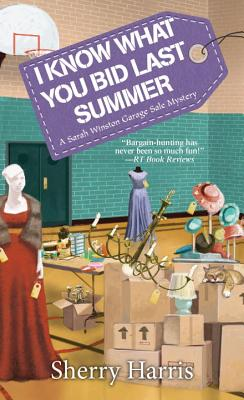 Image for I Know What You Bid Last Summer (A Sarah W. Garage Sale Mystery)