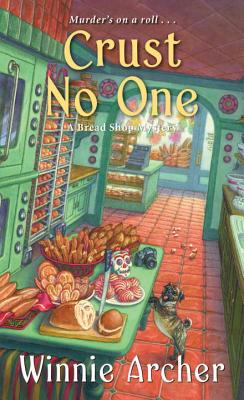 Image for Crust No One (A Bread Shop Mystery)