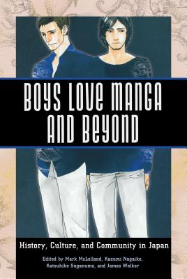 Image for Boys Love Manga and Beyond: History, Culture, and Community in Japan