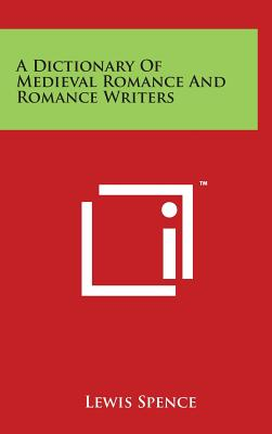 Image for A Dictionary Of Medieval Romance And Romance Writers