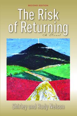 The Risk of Returning: A Novel (Second Edition), Shirley Nelson
