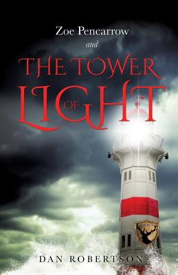ZOE PENCARROW and THE TOWER OF LIGHT, Robertson, Dan