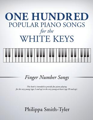 Image for ONE HUNDRED POPULAR PIANO SONGS FOR THE WHITE KEYS