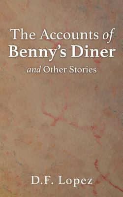 Image for The Accounts of Benny's Diner and Other Stories