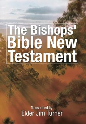 The Bishop's Bible New Testament, Turner, Elder Jim