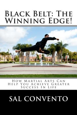 Image for BLACK BELT: THE WINNING EDGE! HOW MARTIAL ARTS CAN HELP ACHEIVE GREATER SUCCESS IN LIFE