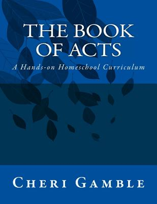 Image for The Book of Acts: A Hands-on Homeschool Curriculum