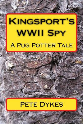 Image for Kingsport WWII Spy Story: A Pug Potter Tale of  Old Times