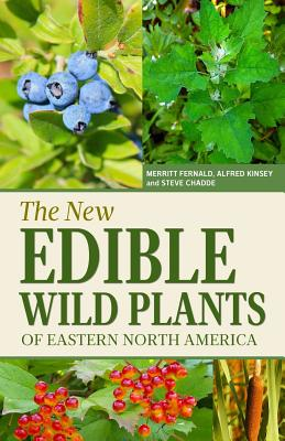 Image for The New Edible Wild Plants of Eastern North America: A Field Guide to Edible (and Poisonous) Flowering Plants, Ferns, Mushrooms and Lichens