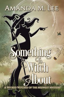 Image for Something to Witch About (Wicked Witches of the Midwest) (Volume 5)