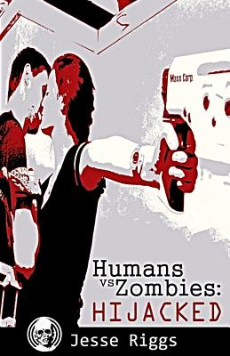 Image for Humans vs. Zombies: Hijacked