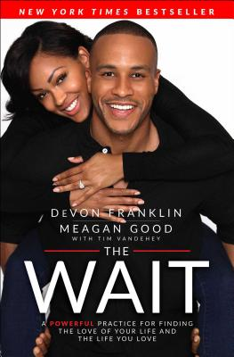 Image for The Wait: A Powerful Practice for Finding the Love of Your Life and the Life You Love