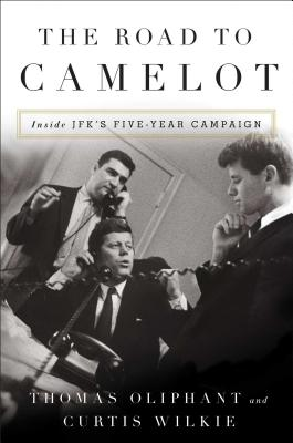 Image for The Road to Camelot: Inside JFK's Five-Year Campaign