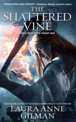 The Shattered Vine: Book Three of The Vineart War, Gilman, Laura Anne