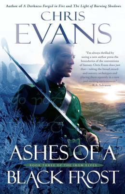 Ashes of a Black Frost: PODBook Three of The Iron Elves, Evans, Chris