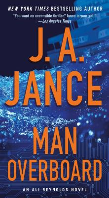 Man Overboard: An Ali Reynolds Novel (Ali Reynolds Series), J.A. Jance