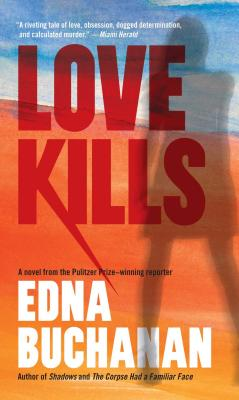 Love Kills: A Britt Montero Novel, Buchanan, Edna