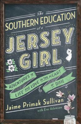 Image for The Southern Education Of A Jersey Girl