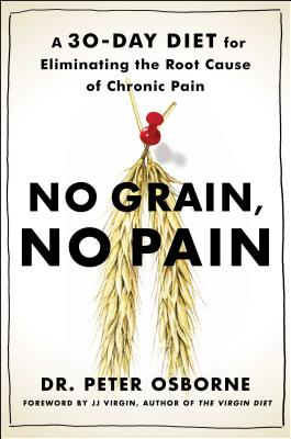 Image for No Grain, No Pain: A 30-Day Gluten-Free Plan for Eliminating the Root Cause of Chronic Pain