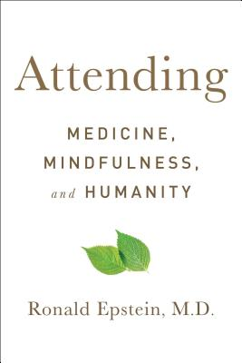 Image for Attending: Medicine, Mindfulness, and Humanity