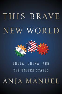 Image for This Brave New World: India, China and the United States