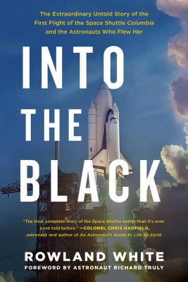 Image for Into the Black: The Extraordinary Untold Story of the First Flight of the Space Shuttle Columbia and the Astronauts Who Flew Her