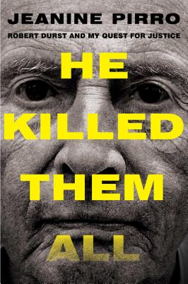 Image for He Killed Them All: Robert Durst and My Quest for Justice