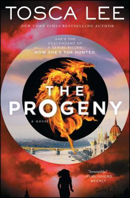 The Progeny: A Novel (Descendants of the House of Bathory), Tosca Lee