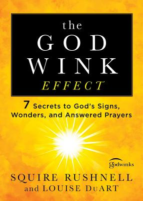 Image for The Godwink Effect: 7 Secrets to God's Signs, Wonders, and Answered Prayers (5) (The Godwink Series)