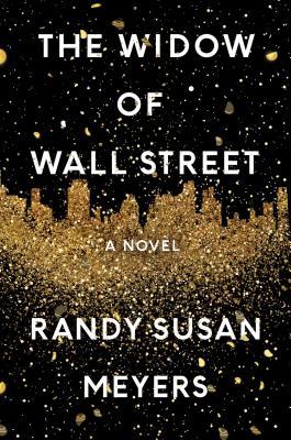The Widow of Wall Street: A Novel, Meyers, Randy Susan