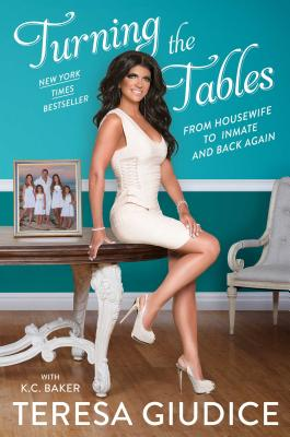 Image for Turning the Tables: From Housewife to Inmate and Back Again
