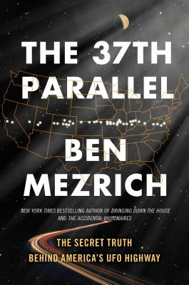 Image for The 37th Parallel: The Secret Truth Behind America's UFO Highway