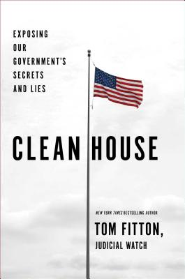 Image for Clean House: Exposing Our Governments Secrets and Lies