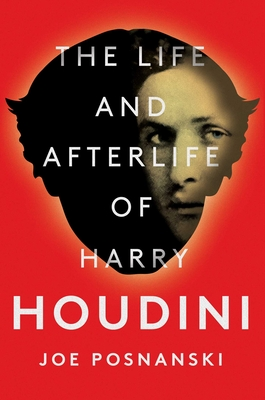 Image for LIFE AND AFTERLIFE OF HARRY HOUDINI