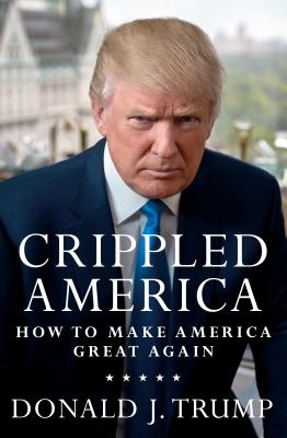 Image for Crippled America: How to Make America Great Again