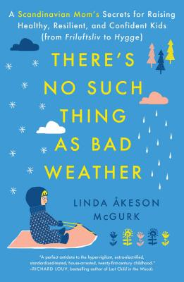 Image for There's No Such Thing As Bad Weather
