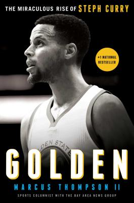 Image for Golden: The Miraculous Rise of Steph Curry