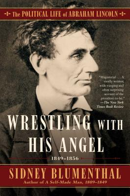 Image for Wrestling With His Angel: The Political Life of Abraham Lincoln Vol. II, 1849-1856 (2)