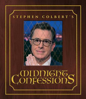 Image for STEPHEN COLBERT'S MIDNIGHT CONFESSIONS