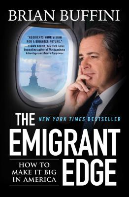 Image for The Emigrant Edge: How to Make It Big in America